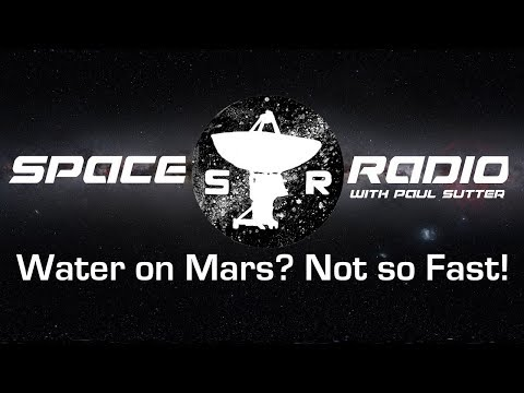 Waters on Mars? Not so Fast! - Space Radio LIVE