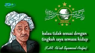 Dawuh KHR. As'ad Syamsul Arifin : Jangan Ikuti Saya ( As'ad ) Kalau saya merugikan NU