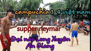 CAMPUCHIA 3_4 VIỆT NAM(supper neymar,mab,reach..thái,hột vịt,cầu,sin)