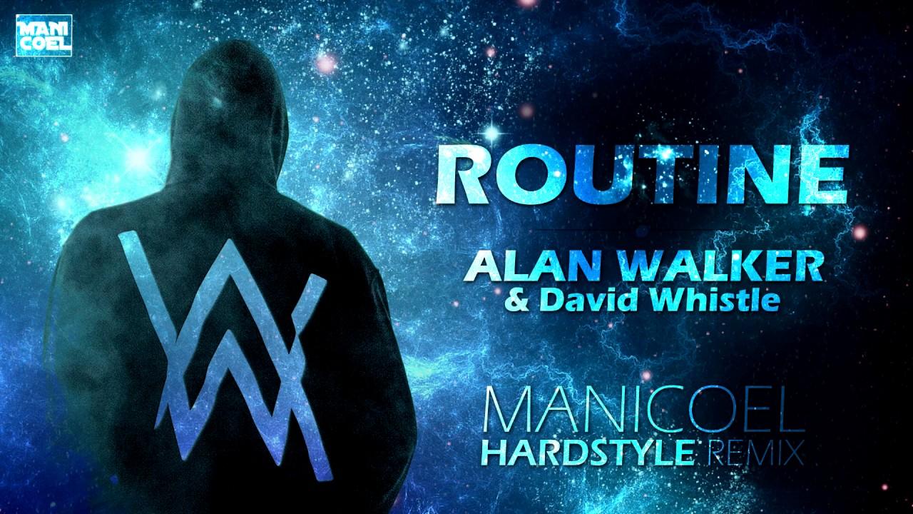 Listen Routine Alan Walker Mp3 download - Alan Walker x