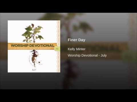 Finer Day by Kelly Minter