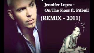 Download Jennifer Lopez - On The Floor ft. Pitbull - DJ Frank Moreno (REMIX 2011) MP3 song and Music Video