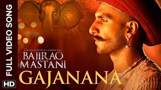 Gajanana (Full Video Song) | Bajirao Mastani
