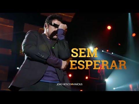 """João Bosco e Vinicius - """"Sem Esperar"""""""