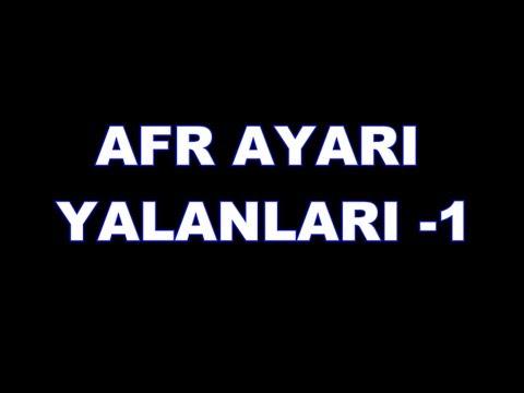 AFR Ayarı Yalanları - 1