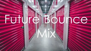 Future Bounce Mix Future House Mix New Best Future Bounce and Future House Mix 2019