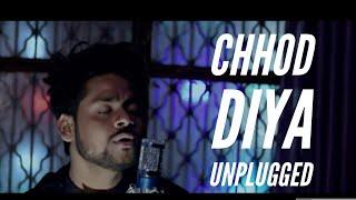 Chhod Diya | Arijit Singh | Kanika Kapoor | Baazaar | Saif Ali Khan || Unplugged - Amitesh Verma ||