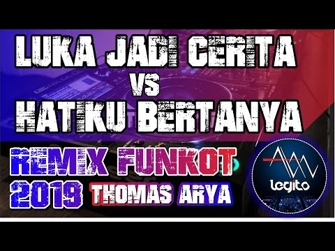 REMIX DJ LUKA JADI CERITA VS HATIKU BERTANYA - THOMAS ARYA   FUNKOT 💎 DJ ALAN LEGITO™