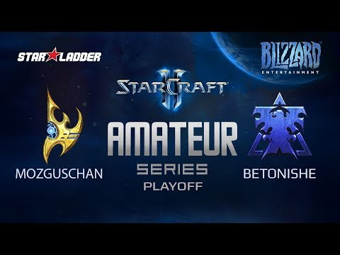Amateur Series Playoff: MozgusChan (P) Vs BETONISHE (T)