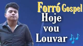 Forró gospel- Hoje Vou Louvar _ Josias e Jonas