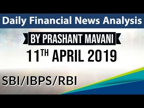 11 April 2019 Daily Financial News Analysis for SBI IBPS RBI Bank PO and Clerk