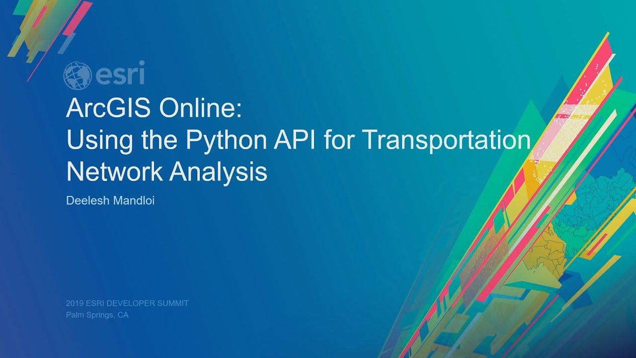 ArcGIS API for Python: Performing Transportation Network Analysis