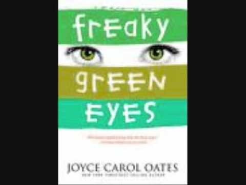 freaky green eyes book report In a book of american martyrs, joyce carol oates tells the story of two  very  evil eye: four novellas of love gone wrong  freaky green eyes.