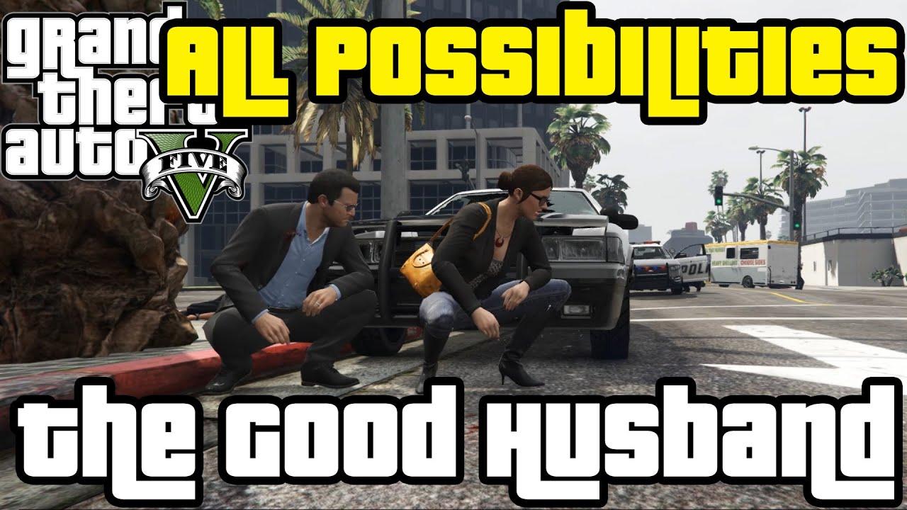 GTA V - The Good Husband (All Possibilities)