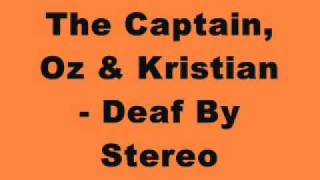 The Captain, Oz & Kristian - Deaf By Stereo (Tinrib Records)