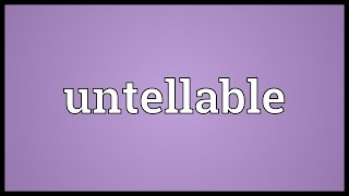 Untellable Meaning