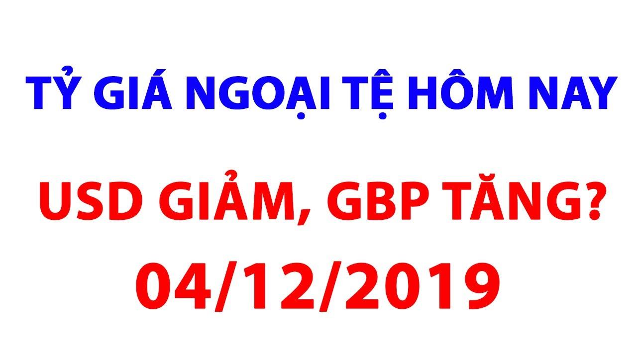 Tỷ giá ngoại tệ hôm nay 04/12/2019 mới nhất Vietcombank   Tỷ giá USD, Euro, Yên Nhật