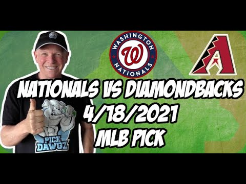 Washington Nationals vs Arizona Diamondbacks 4/18/21 MLB Pick and Prediction MLB Tips Betting Pick