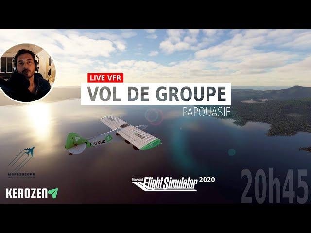 VOL DE GROUPE VFR FS2020 : PAPOUASIE - Avec les amis Discord MSFS FR