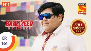 Baalveer Returns - Ep 161 - Full Episode - 4th August 2020