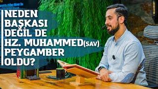 Neden Başkası Değilde Hz. Muhammed (S.a.v) Peygamber Oldu? - Mehmet Yıldız
