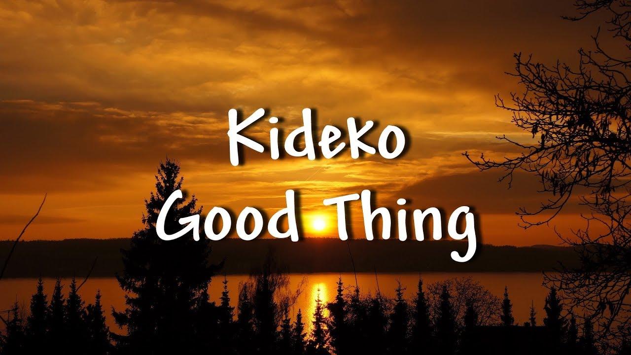 Kideko - Good Thing (Lyrics)