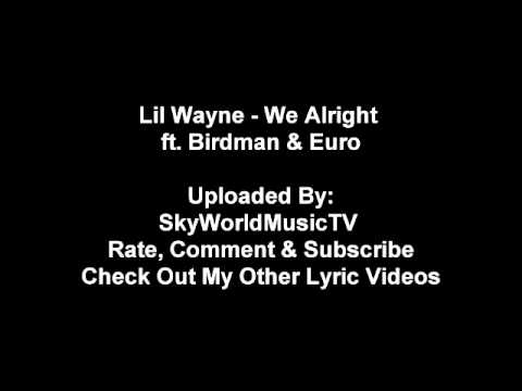 Lil Wayne Ft  Birdman & Euro   We Alright Official Lyrics