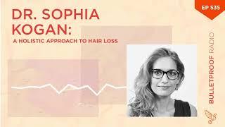 A Holistic Approach to Hair Loss: Dr. Sophia Kogan #535