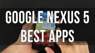 Best Apps for the Google Nexus 5 with Android 4.4 KitKat