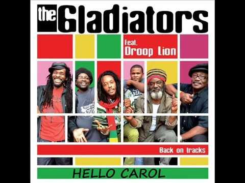 Hello Carol - The gladiators feat Droop lion