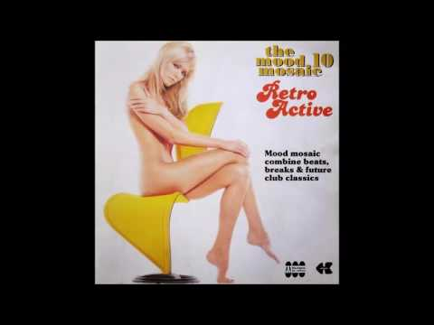 The Mood Mosaic vol. 10  - Retro Active (full album)