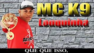 Download Mc K9   Louquinha ♪♫ Com a Letra HD Musica Nova 2012 MP3 song and Music Video