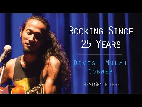 The Storytellers: Rocking since 25 Years and still going strong: Divesh Mulmi (COBWEB)