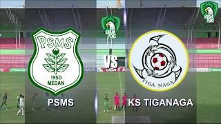 Highlight PSMS Medan 2 vs 0 TIGANAGA 21 - 08 - 2019