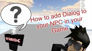 Roblox Tutorial: How to add Dialog to your NPC in your game! [ QUESTION DIALOG ]