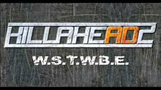 Killaheadz - W.S.T.W.B.E.