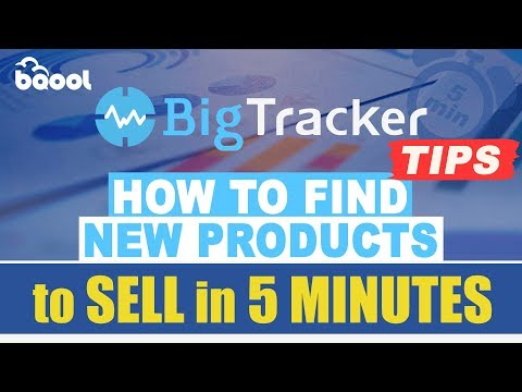 BigTracker Tips - How to find new products to sell in 5 minutes
