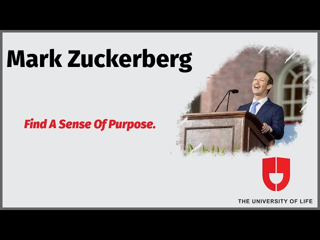 Find A Sense Of Purpose | Mark Zuckerberg | Commencement speech at Harvard | The University Of Life