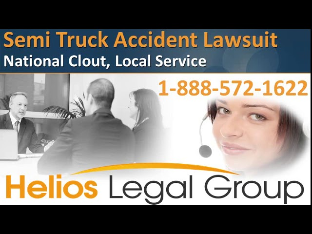 Semi Truck Accident (Tractor Trailer Accident) Lawsuit - Helios Legal Group - Lawyers & Attorneys