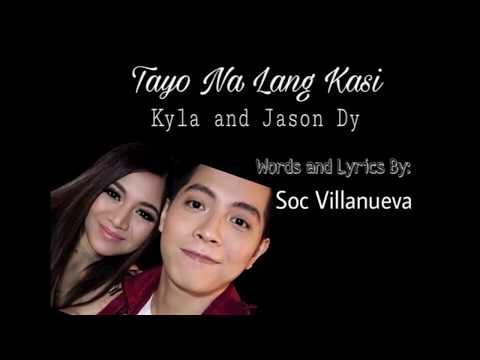 Tayo Na Lang Kasi - Kyla and Jason Dy (Lyrics) Himig Handog 2017