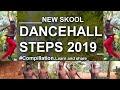 2019 NEWSKOOL DANCEHALL STEPS COMPILLATION mp3