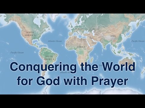 Conquering the World for God