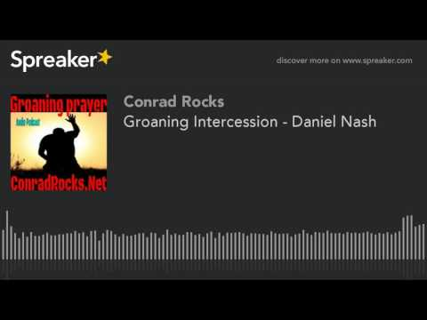 Groaning Intercession - Daniel Nash