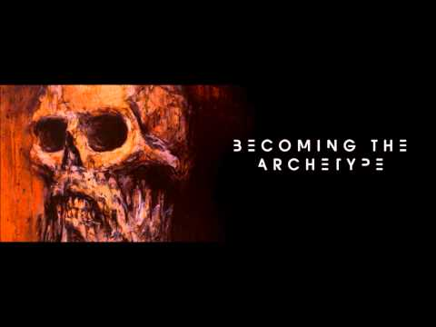 Becoming the Archetype - The Sun Eater, The Planet Maker, I AM (One Song)