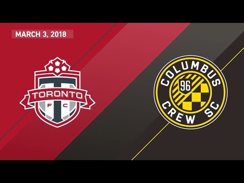 Match Highlights: Columbus Crew SC at Toronto FC - March 03, 2018