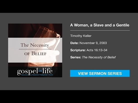 A Woman, a Slave and a Gentile – Timothy Keller [Sermon]