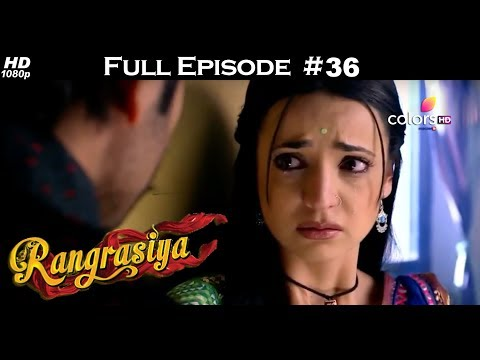 Rangrasiya - Full Episode 36 - With English Subtitles