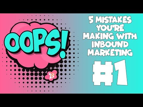 5 Inbound Marketing Mistakes You Should Avoid (2018) - #1 Poor Planning