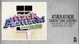 Attack, Attack! - What Happens If I Can