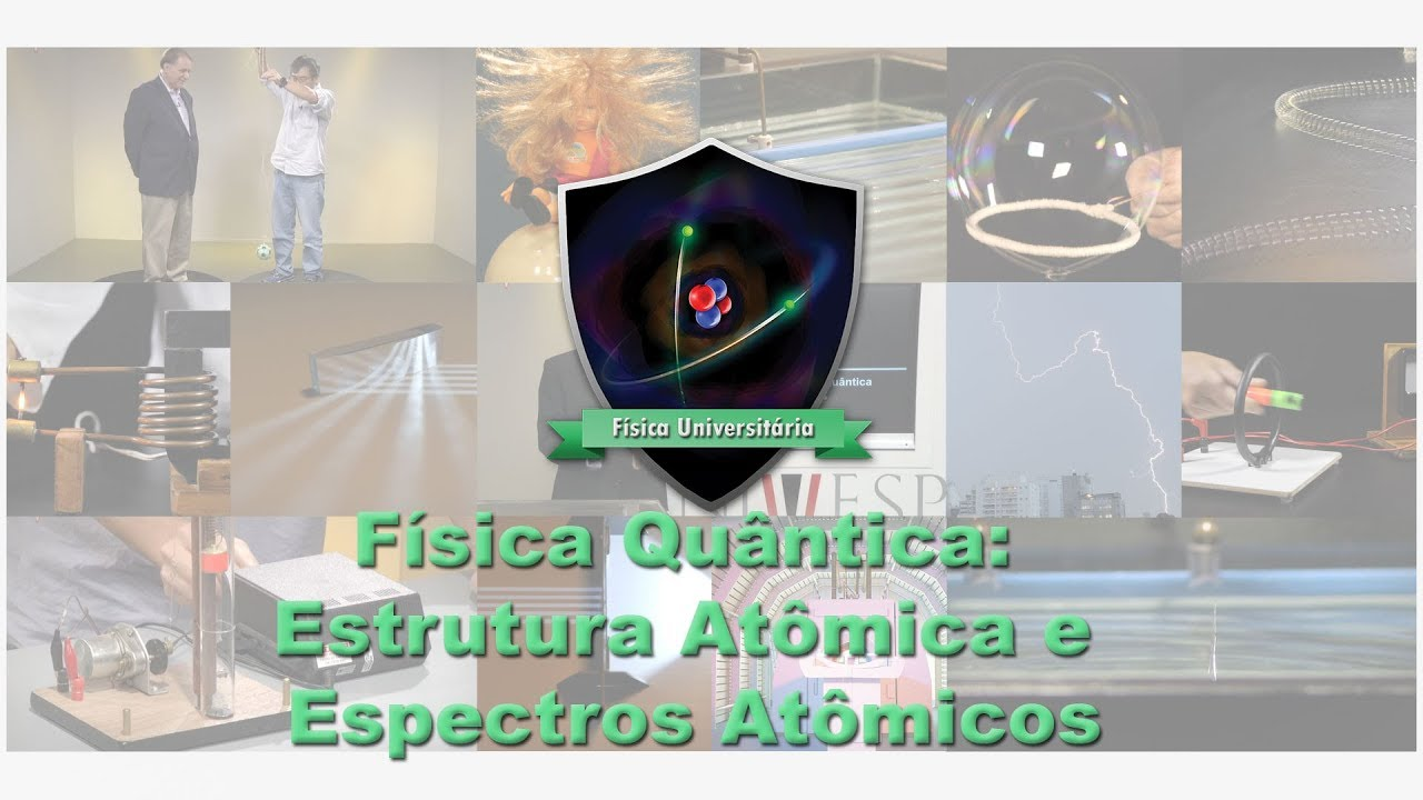 Física Quântica Estrutura Atômica E Espectros Atômicos